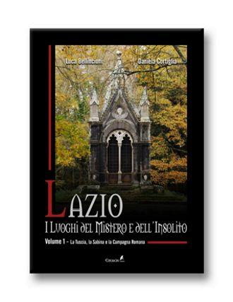 La migliore guida per scoprire i luoghi più misteriosi ed insoliti del Lazio