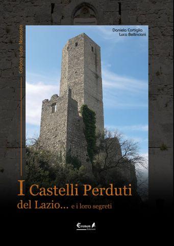 I Castelli Perduti del Lazio...e i loro segreti | Guide sul Lazio