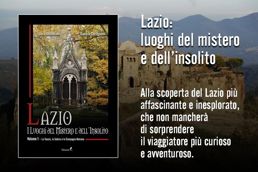 Lazio: I Luogi del Mistero e dell'Insolito II° Edizione - Volume Primo